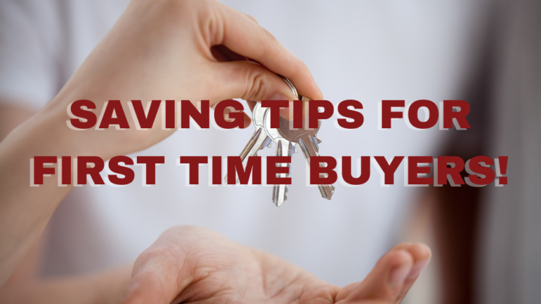Saving Tips for First Time Buyers